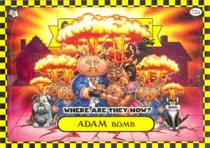 Adam Bomb Flashback WATN Yellow Garbage Pail Kids Card
