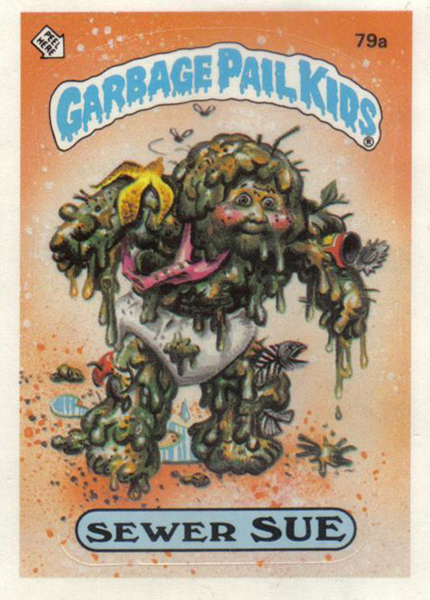 Garbage Pail Kids Sewer Sue